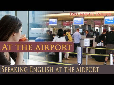 At the airport - Speaking English at the airport. Common words and phrases