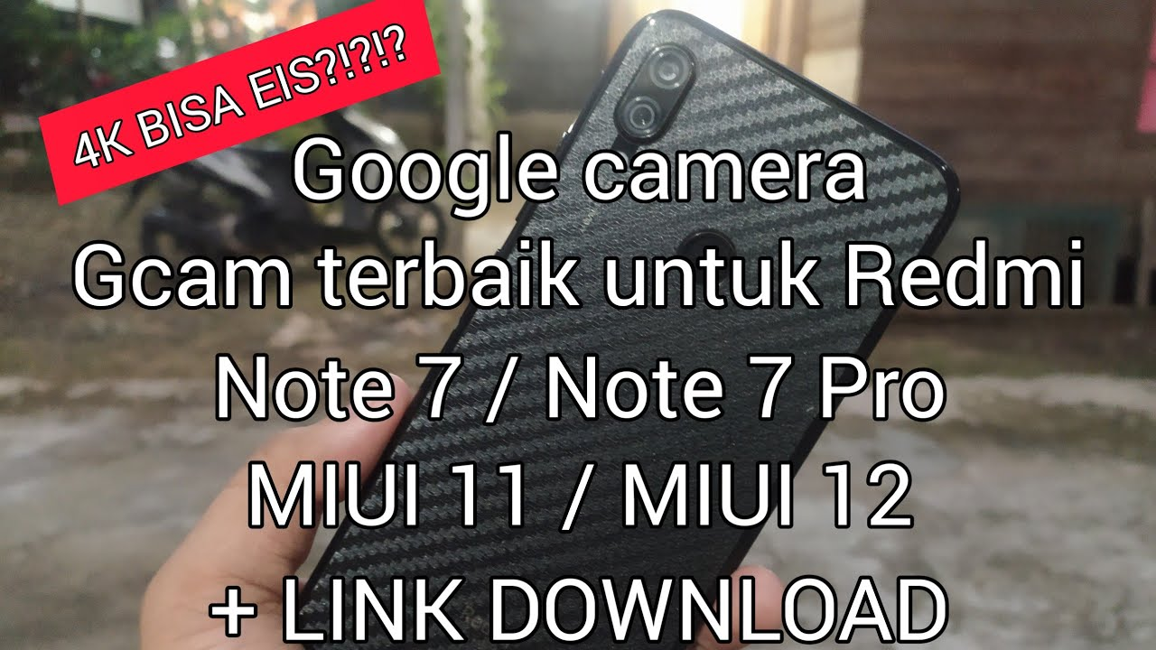 Best Gcam 2020 (Google camera) For Redmi Note 7 / Note 7 Pro MIUI 11 MIUI 12 + Link download #3