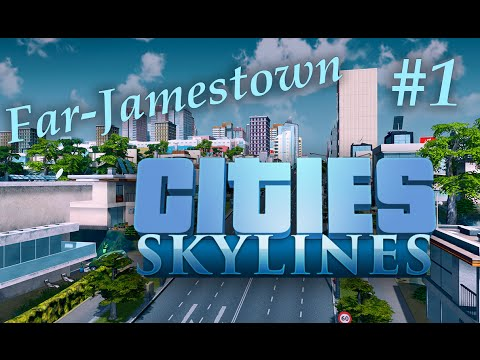 Cities Skylines -  Far Jamestown #1 - The beginnings of Citydom (Stream)