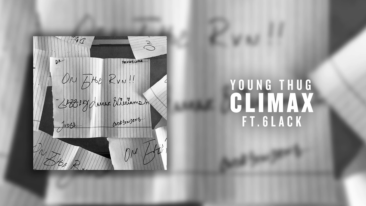 Young Thug - Climax (ft. 6LACK) [Official Audio]