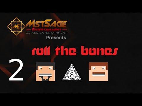 Roll The Bones: Sanctum 2