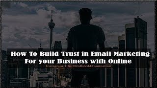 How To Build Trust in Email Marketing   Branding is Key