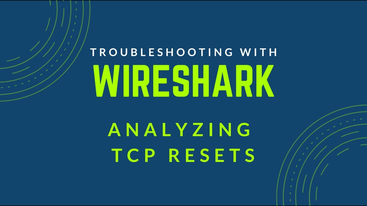 Troubleshooting with Wireshark - Analyzing TCP Resets - YouTube