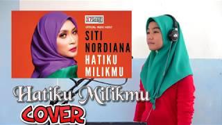 Hatiku Milikmu- Siti Nordiana I Haridah Cover