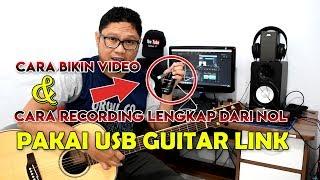 Cara Recording + Bikin Video Cover Gitar Jernih & Bersih Seperti Profesional Dengan USB Guitar Link