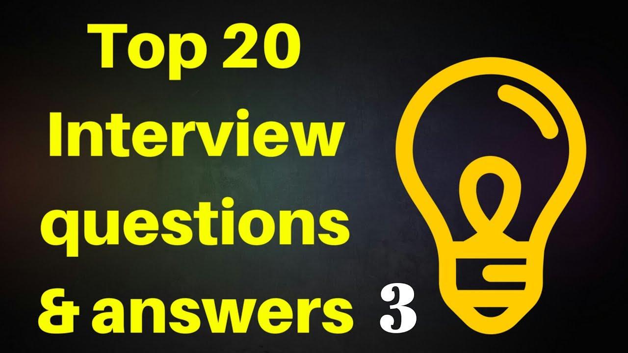 20 TOP Common Job Interview Questions