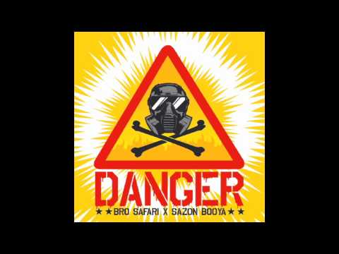 Bro Safari & Sazon Booya - Danger [Free Download in Description]