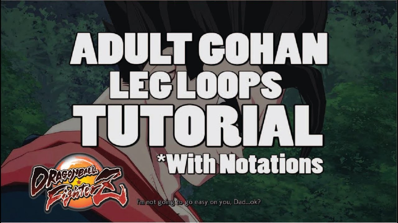Dragonball Fighterz Gohan Leg Loops Tutorial With Notations