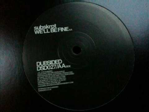 Subskrpt - We'll Be Fine [Dubsided Records]