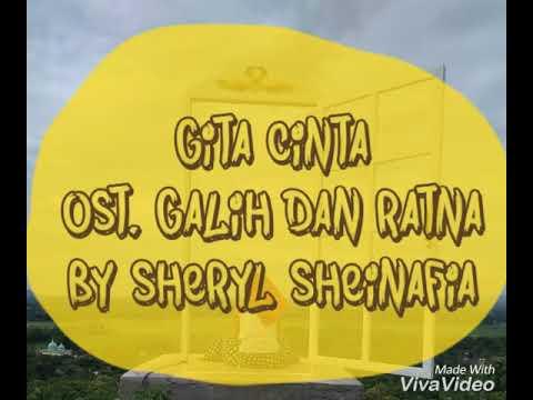 Gita Cinta OST. Galih dan Ratna by Sheryl Sheinsfia
