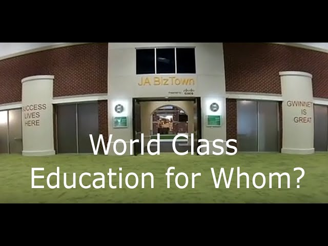 World Class Education  for Whom?