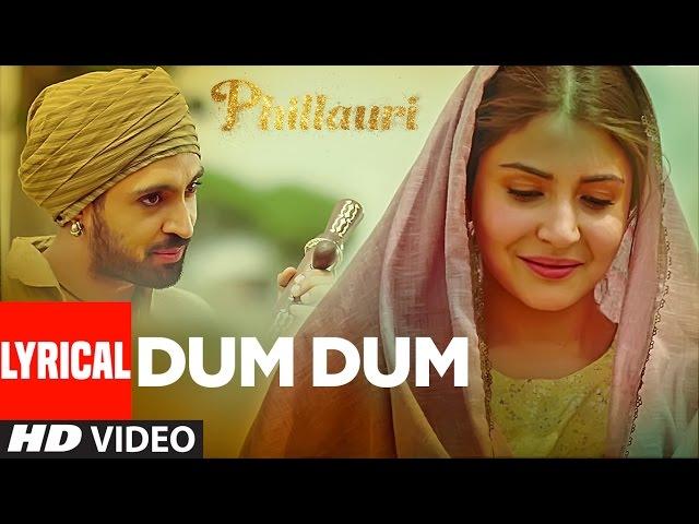 Phillauri : DUM DUM Lyrical Video | Anushka, Diljit, Suraj, Anshai, Shashwat | Romy & Vivek