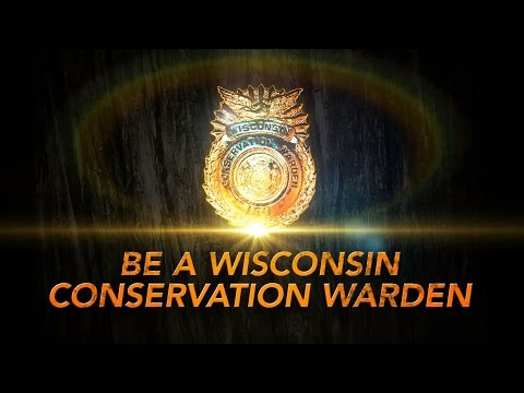 """""""Be a Wisconsin Conservation Warden."""""""