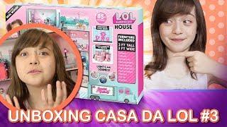 🎁 CASA DA LOL MONTADA, LINDA E MARAVILHOSA 😍Unboxing de Brinquedo: Casa da LOL PARTE 3