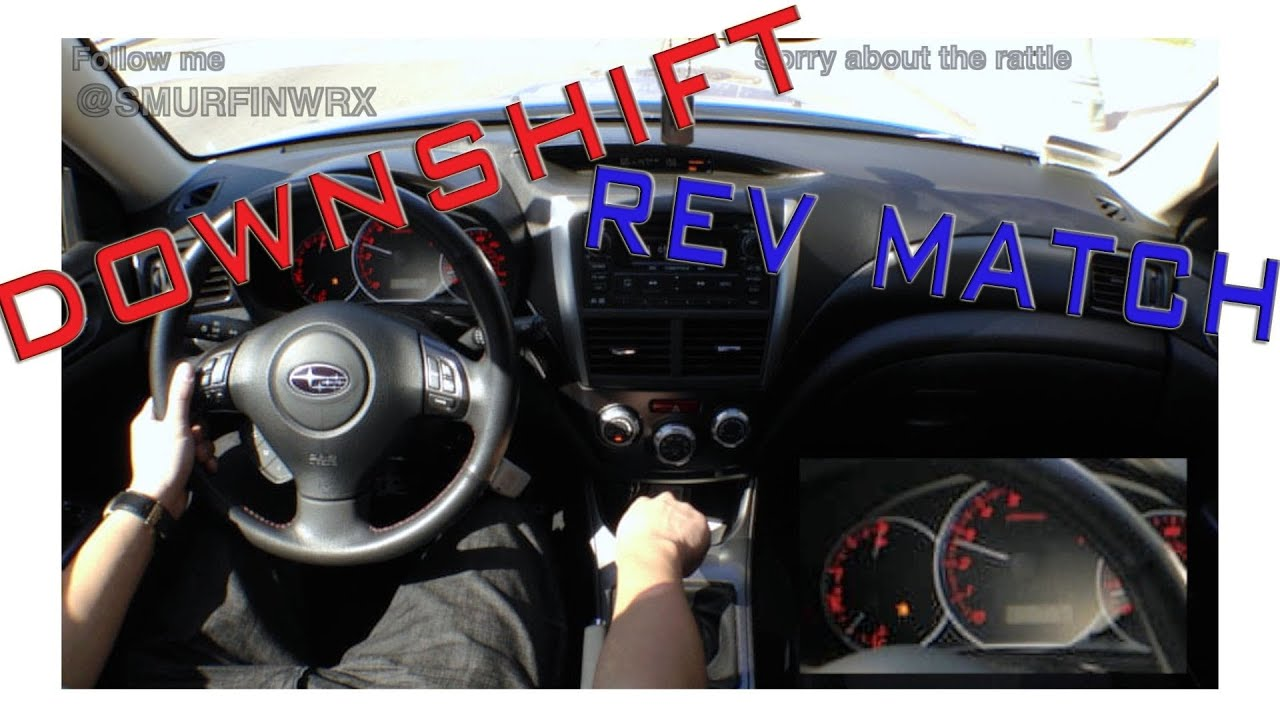 how to downshift and rev match in a manual car driving in a 2011 rh youtube com how to downshift in manual how to downshift a manual car