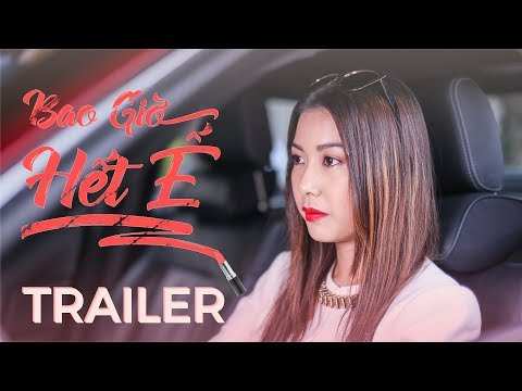 BAO GIỜ HẾT Ế MOVIE | TRAILER OFFICIAL - Khởi chiếu 14/09/2018