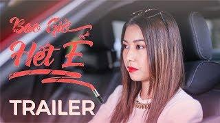 BAO GIỜ HẾT Ế MOVIE   TRAILER OFFICIAL - Khởi chiếu 14/09/2018