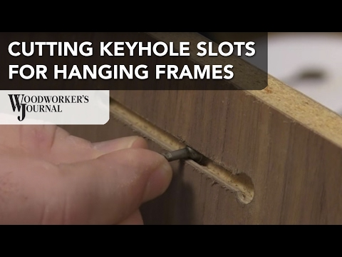 Cutting Keyhole Slots for Hanging Pictures and Plaques