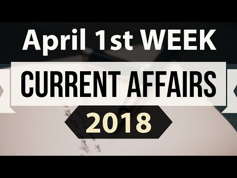 April 2018 Current Affairs in ENGLISH 1st week part 1- SSC/IBPS/CDS/RBI/SBI/NDA/CLAT/KVS/DSSB/CTET