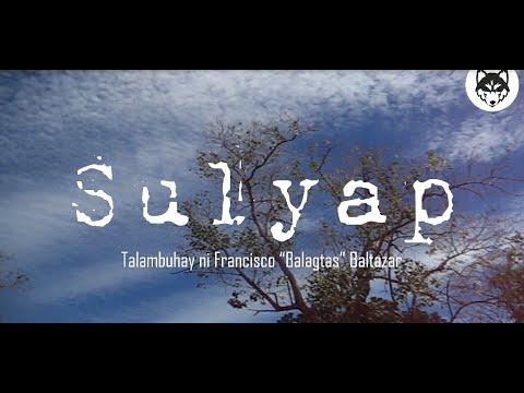 """Sulyap (Talambuhay ni Francisco """"Balagtas"""" Baltazar)"""