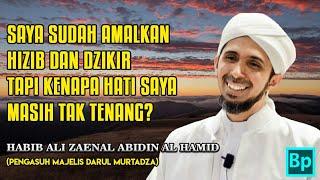 Video Sudah Zikir dan Hizib Masih Tidak Tenang - Habib Ali Zaenal Abidin Al Hamid download MP3, 3GP, MP4, WEBM, AVI, FLV November 2018