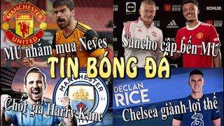Tin thể thao bóng đá 23/7/2021: Sancho chính thức ra mắt MU,Man City mua Kane,Chelsea chiêu mộ Rice