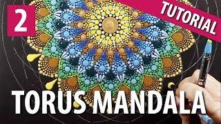 Part 2 - Torus Dot Mandala Tutorial - How to paint dot mandala