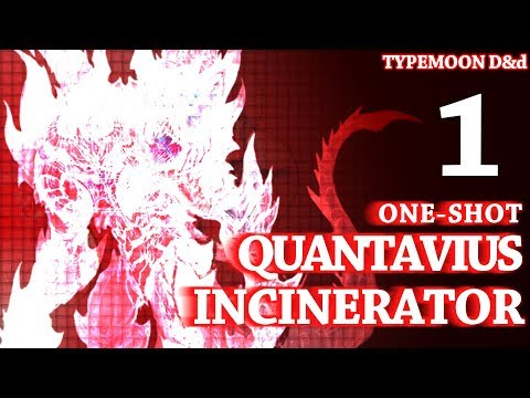 Nat19: Fate/Solar Shadow | Side-Story: Quantavius Incinerator | Session 34