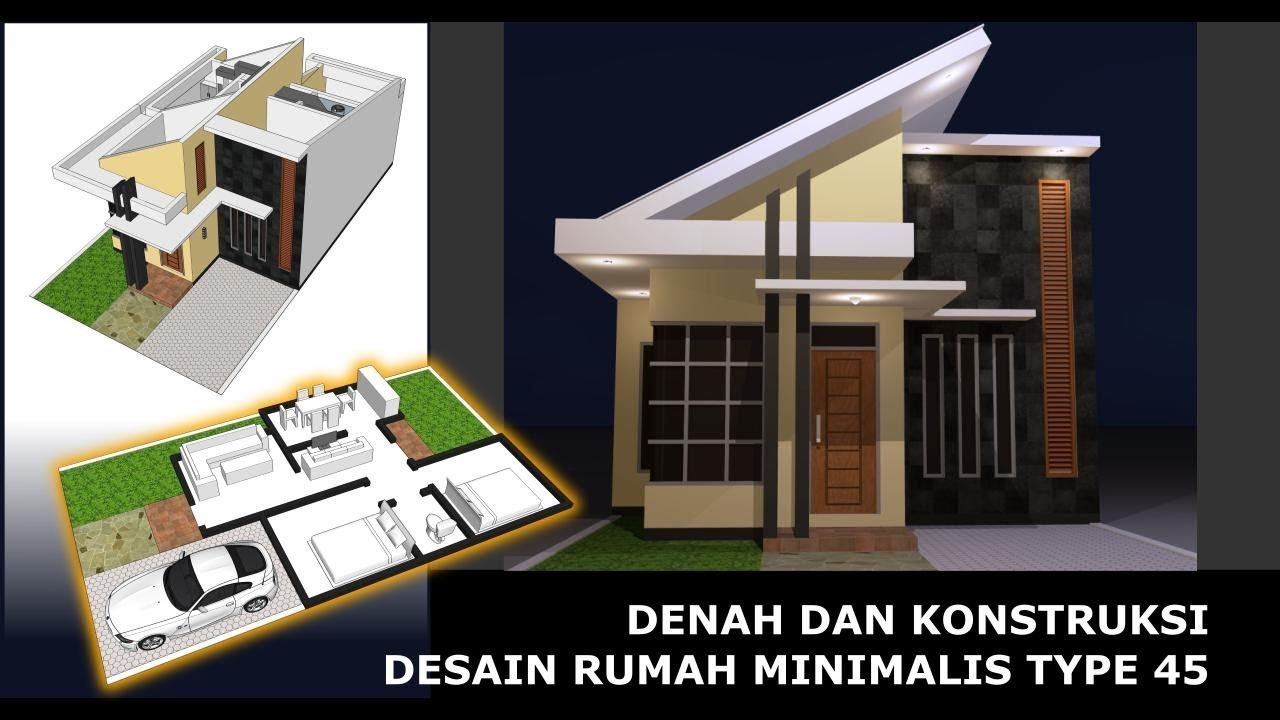 Denah Dan Konstruksi Desain Rumah Minimalis Type 45 Youtube