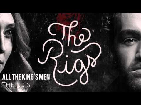 The Rigs - All The King's Men (Audio)