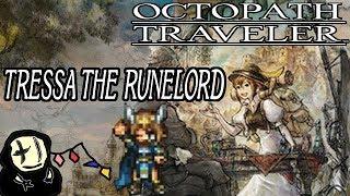 Video Octopath Traveler - Tressa the Runelord (Character Overview/Build) download MP3, 3GP, MP4, WEBM, AVI, FLV Oktober 2018