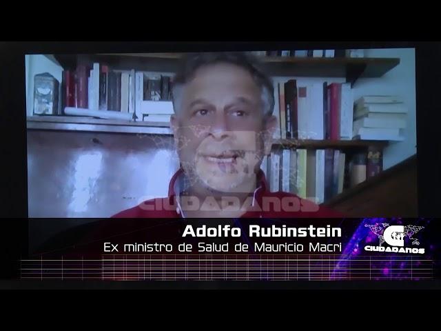 (Adelanto) Adolfo Rubinstein, ex ministro de Salud de Mauricio Macri -  Ciudadanos 25 10 2020