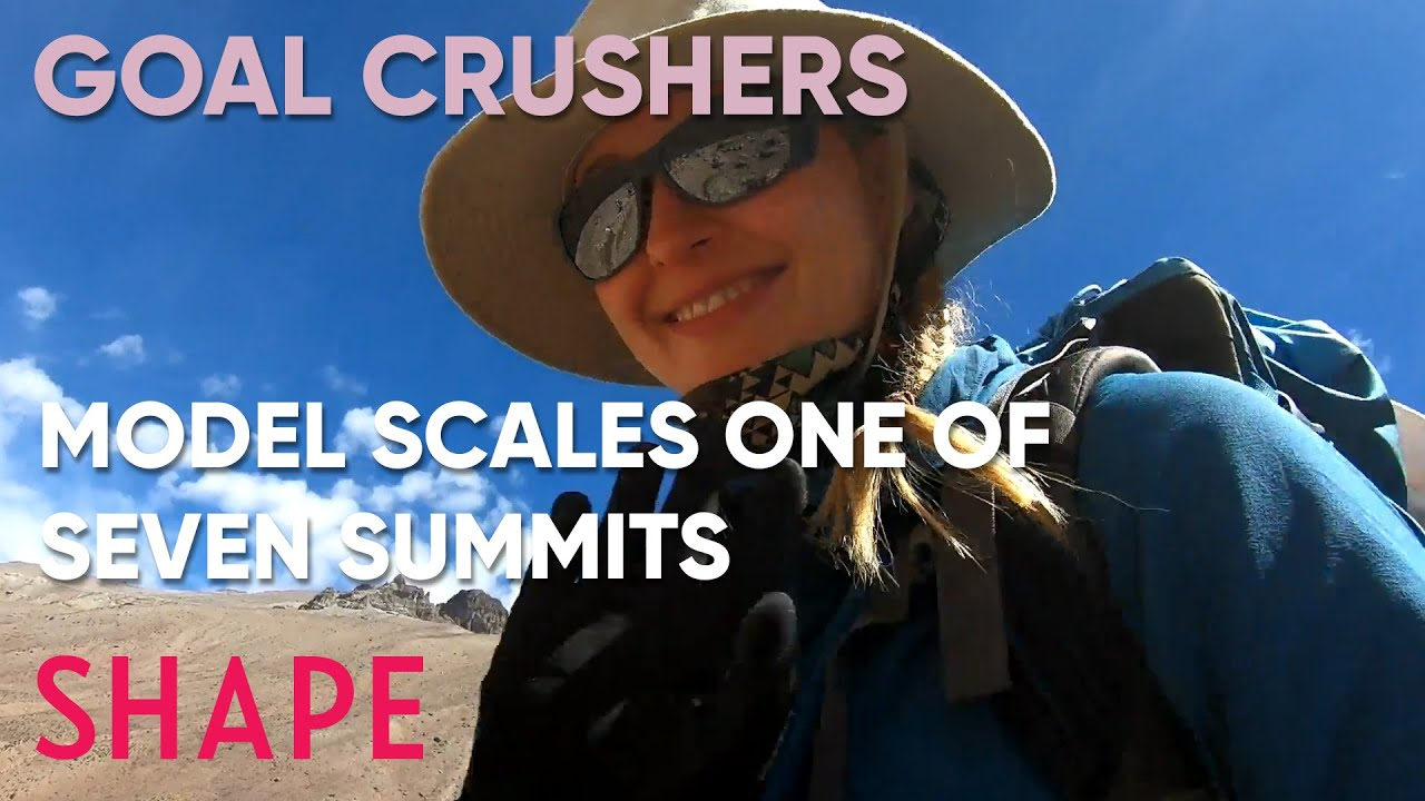 Fashion Model Shares What It's Like Scaling One of the World's Seven Summits | Goal Crushers | SHAPE
