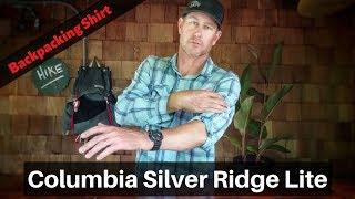 My Backpacking Shirt - Columbia Silver Ridge Lite - Gear Review