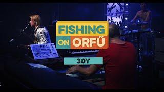 30Y - Fishing on Orfű 2019 (Teljes koncert)
