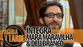 Programa Agora é Tarde - 08/10/2014 - Mara Maravilha e Deu Branco (íntegra)