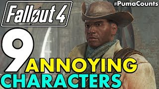 Top 9 Worst and Most Annoying Characters and NPCs in Fallout 4 #PumaCounts