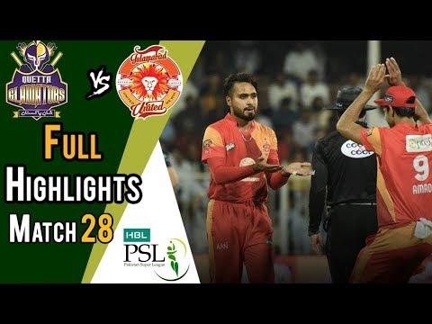 Full Highlights   Quetta Gladiators Vs Islamabad United    Match 28   15 March   HBL PSL 2018