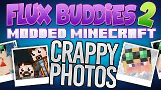 Minecraft Mods - Flux Buddies 2.0 #113 BAD PHOTOS