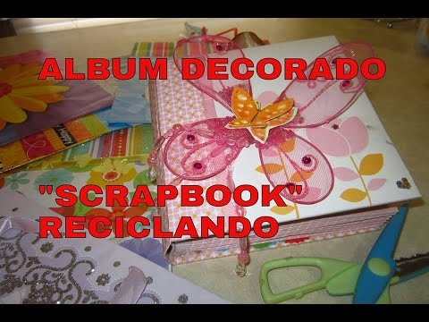 Como hacer scrapbook con reciclaje facil album de fotos - Como hacer un album de fotos ...