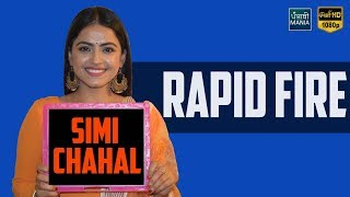 Rapid Fire with Simi Chahal | Secrets Revealed | Punjabi Mania