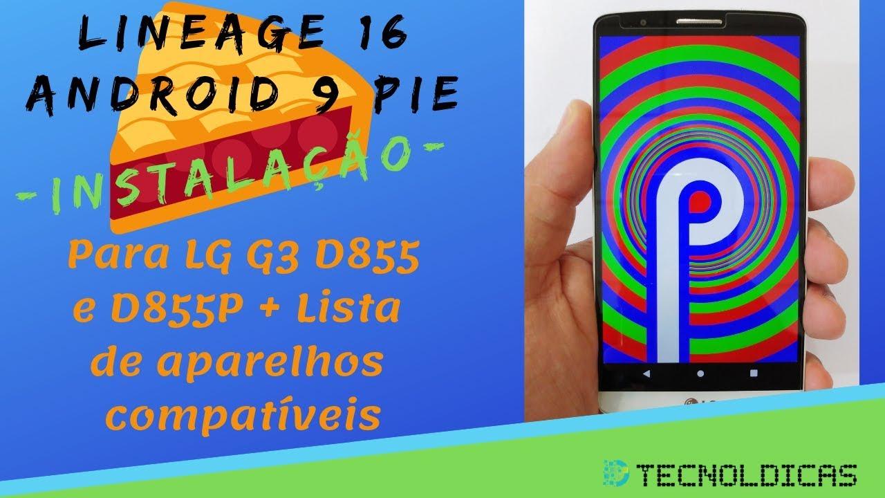 Como instalar LineageOS 16 Android 9 Pie - LGG3 e Outros