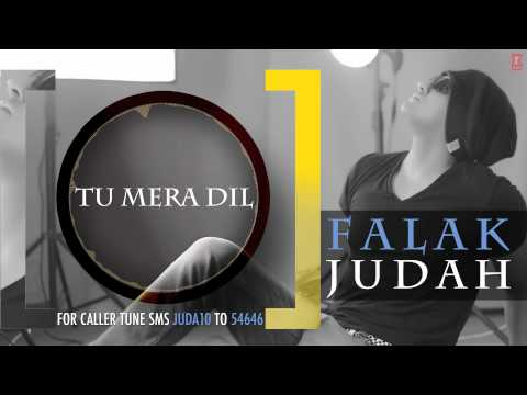 Tu Mera Dil Full Song (Audio) | JUDAH | Falak Shabir 2nd Album