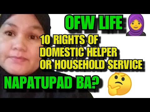 10 RIGHTS OF DOMESTIC HELPER OR HOUSEHOLD SERVICE WORKER