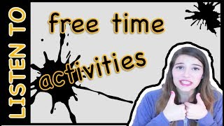 Listening:  free time activities