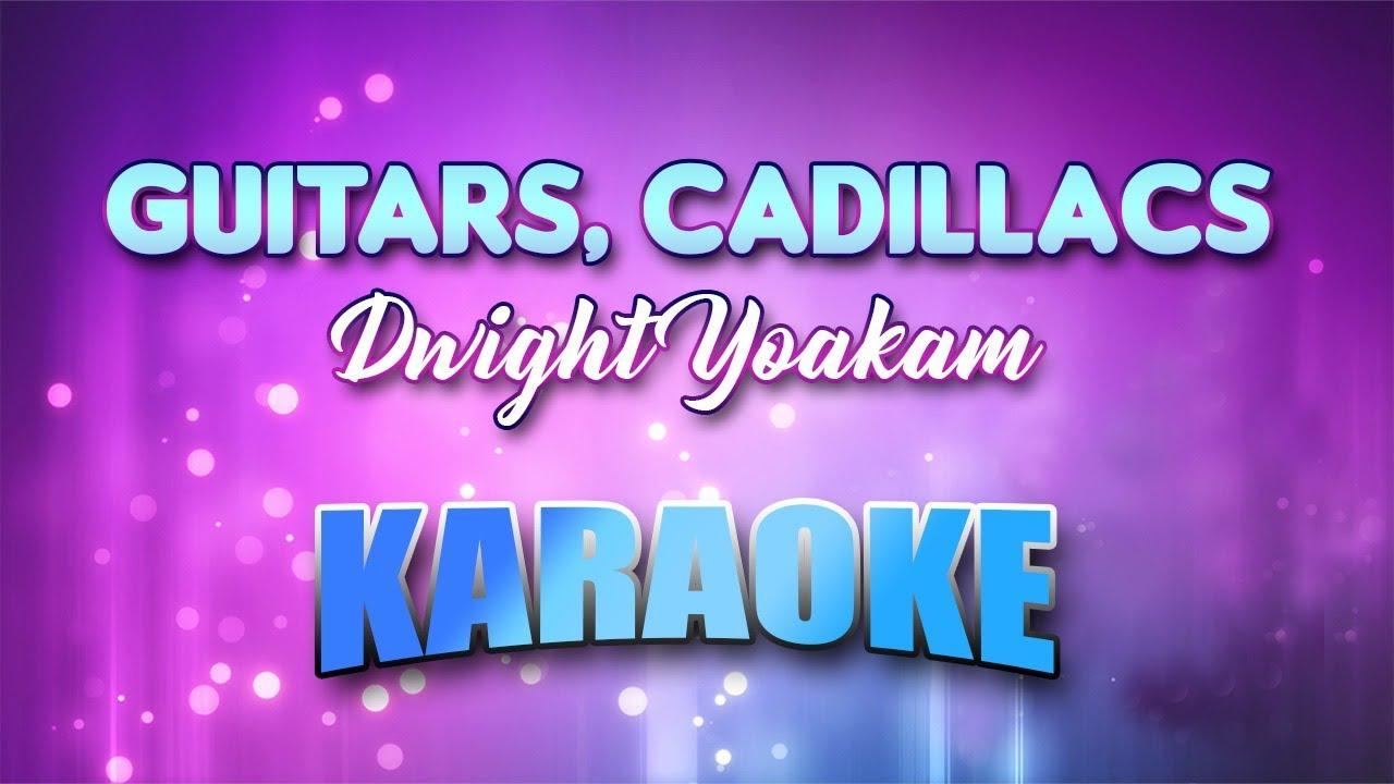 Guitars, Cadillacs (Karaoke Version With