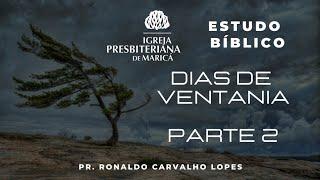 Estudo Bíblico: Dias de ventania - Parte 2
