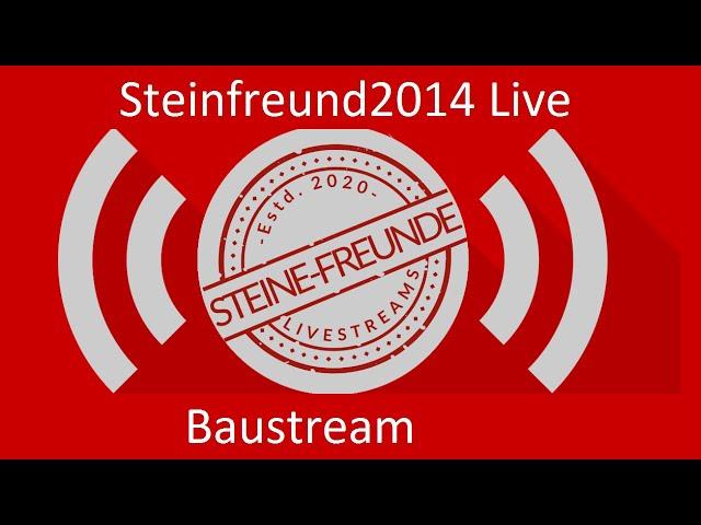 Bau & Talkstream mit Gästen | Steinfreund2014