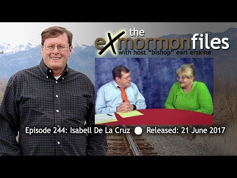 Ex Mormon Files - 244 - Isabell De La Cruz