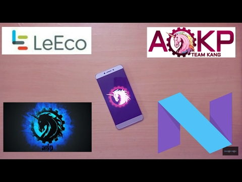 Le Eco Le 2 SD652 - AOKP ROM [7.1.1] [OMS](VoLte)